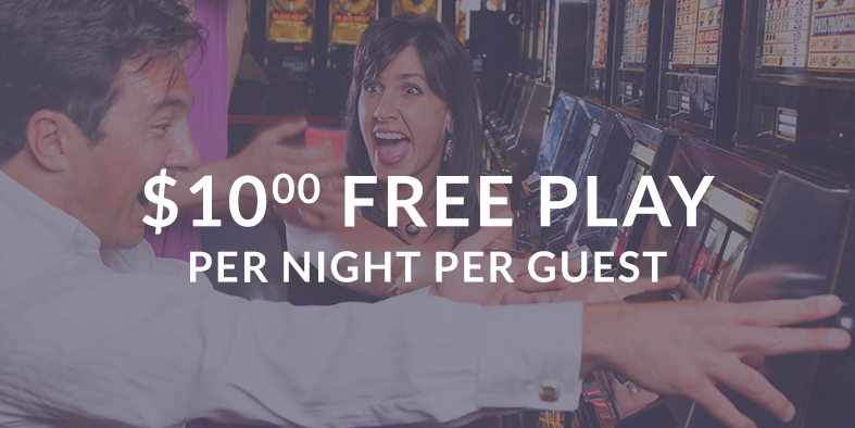 10 dollar free play per night per guest